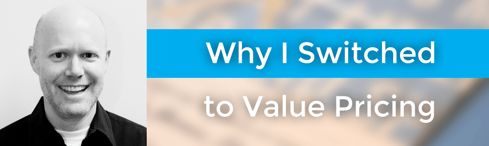 Why I Switched to Value Pricing with Kirk Bowman