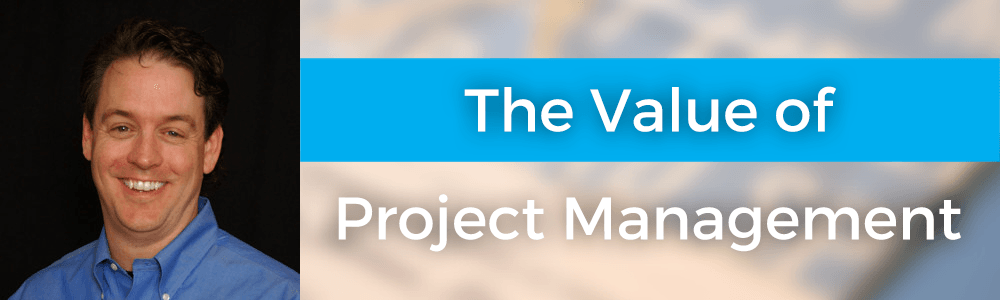 The Value of Project Management with Ed Kless