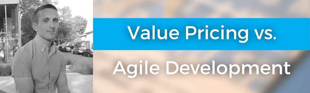 Value Pricing vs. Agile Development with Wes McClure