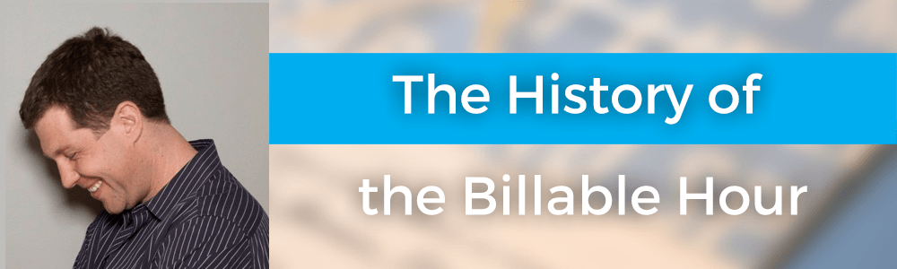 The History of the Billable Hour with Jon Lax