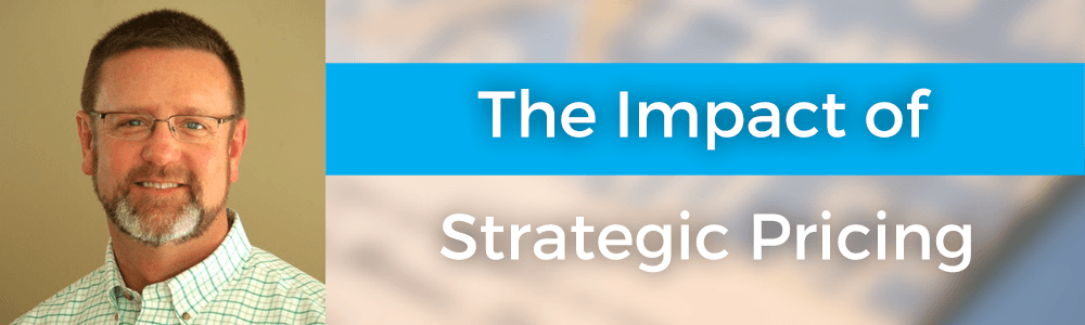 The Impact of Strategic Pricing with Jim Medema