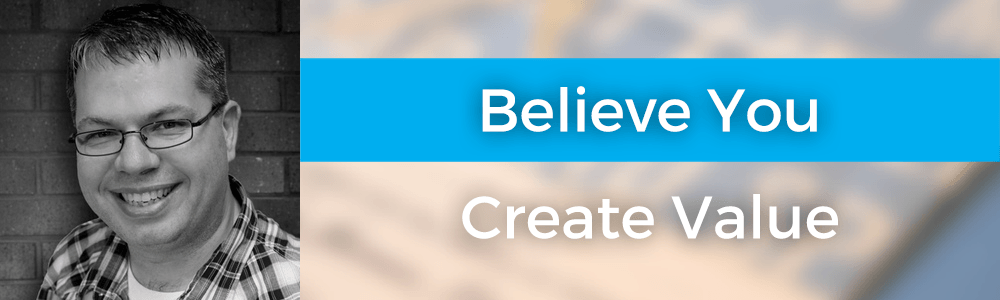 Believe You Create Value with Cliff Ravenscraft