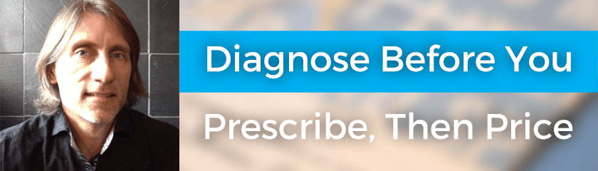 Diagnose Before You Prescribe, Then Price with Blair Enns