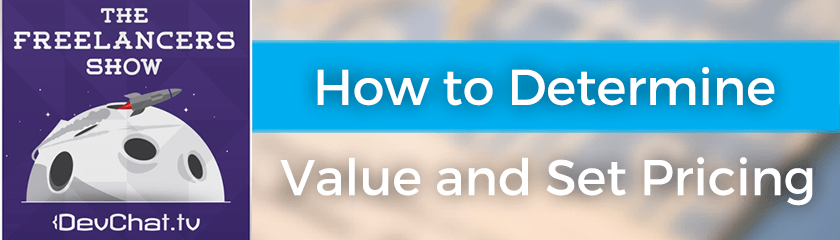 How to Determine Value and Set Pricing