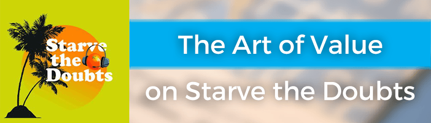 The Art of Value on Starve the Doubts