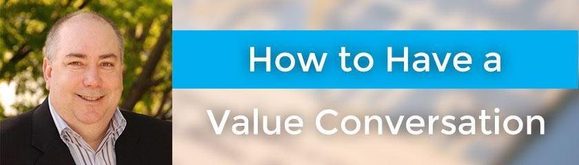How to Have a Value Conversation with Dan Morris – 023