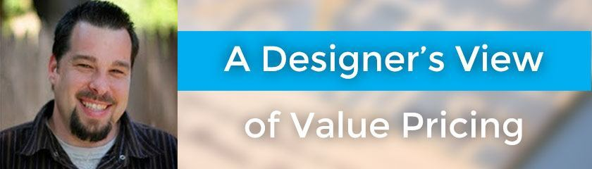 A Designer's View of Value Pricing with James Dalman