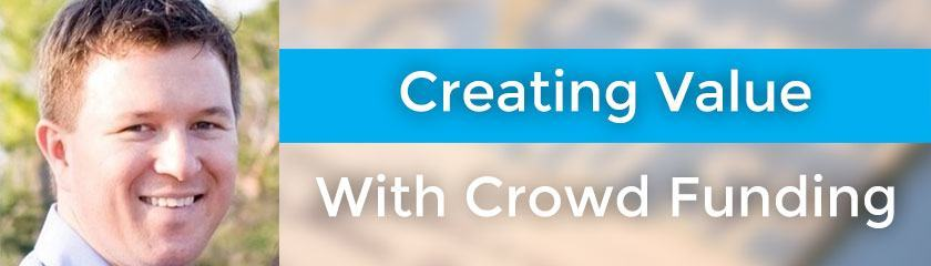 Creating Value With Crowd Funding with Jared Easley