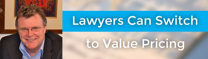 Lawyers Can Switch to Value Pricing with John Chisholm