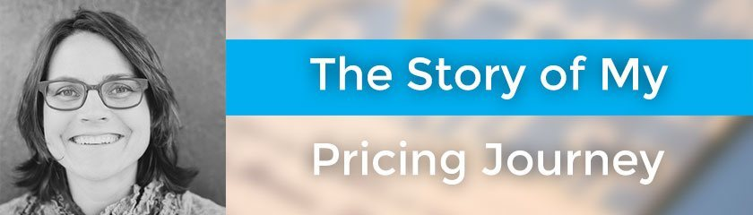 The Story of My Pricing Journey with Carrie Dils – 054