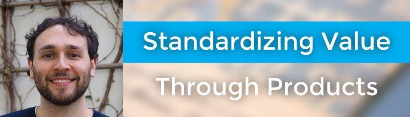 Standardizing Value Through Products with Kai Davis