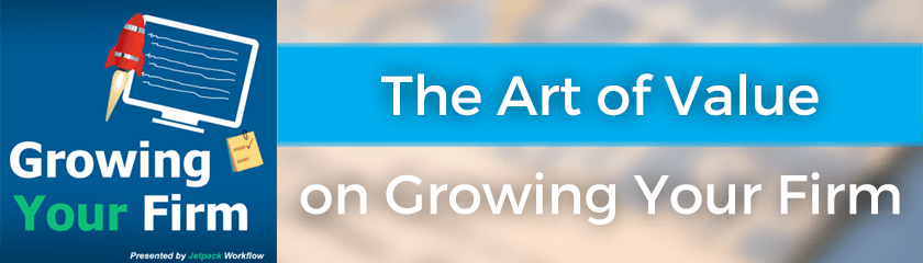 The Art of Value on Growing Your Firm