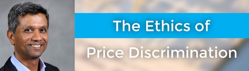 The Ethics of Price Discrimination with Rags Srinivasan