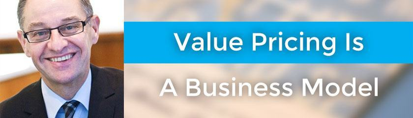 Value Pricing Is A Business Model with David Wells