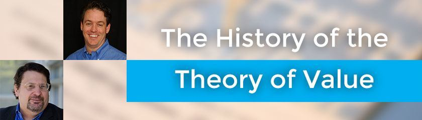 The History of the Subjective Theory of Value with Ron Baker & Ed Kless