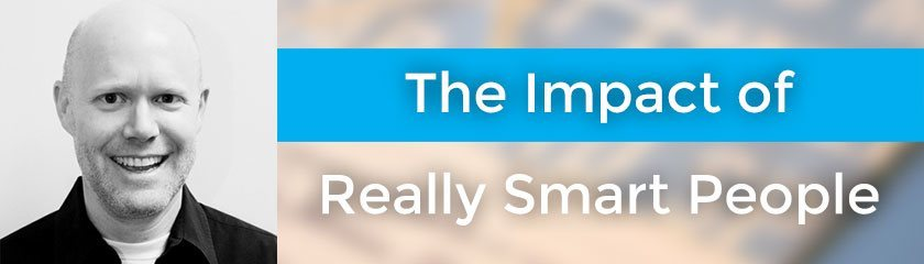 The Impact of Really Smart People with Kirk Bowman