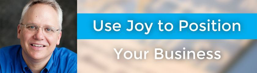 Use Joy to Position Your Business with Richard Sheridan