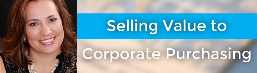 Selling Value to Corporate Purchasing with Jennifer Kinson – 074