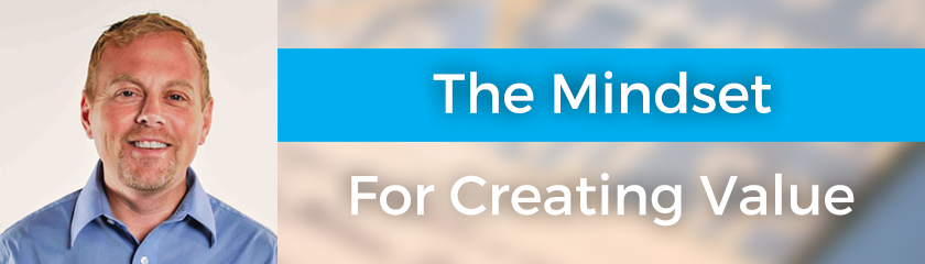 The Mindset for Creating Value with Dennis McIntee – 088