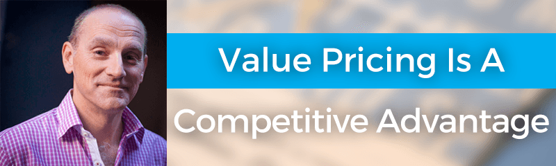 Value Pricing Is A Competitive Advantage with Michael Bradley