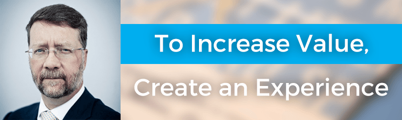 To Increase Value, Create an Experience with Joe Pine