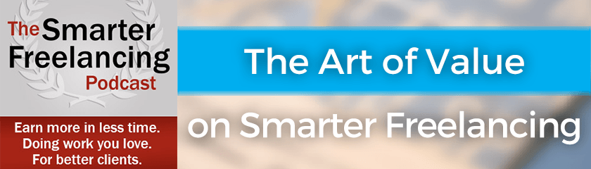 The Art of Value on Smarter Freelancing