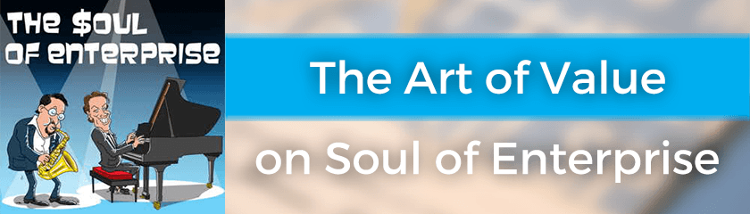 The Art of Value on Soul of Enterprise