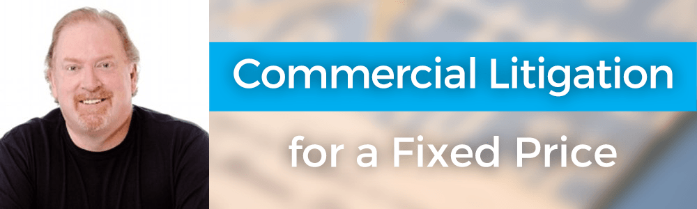 Commercial Litigation for a Fixed Price