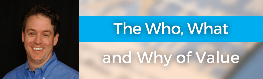 The Who, What and Why of Value with Ed Kless