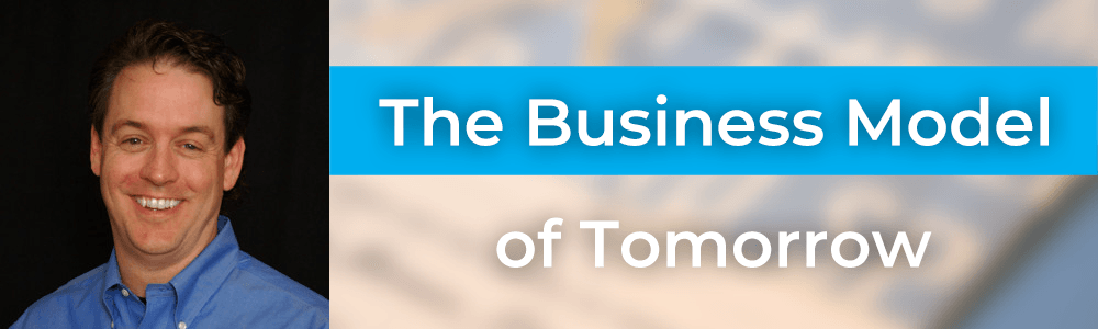 The Business Model of Tomorrow with Ed Kless